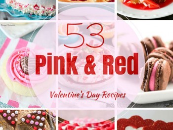 53 Pink and Red's Best Valentine's Day Recipes