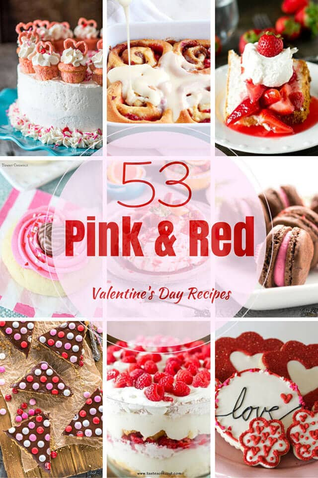 53 Pink And Red S Best Valentine S Day Recipes Tastes Of Lizzy T