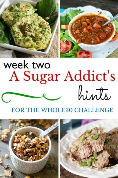 A Sugar Addict's Hints for the Whole30 Challenge: Week Two