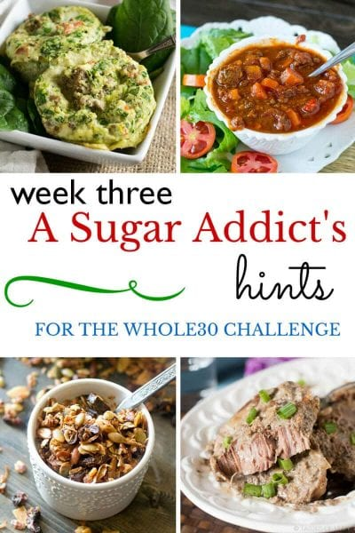 A Sugar Addict's Hints for the Whole30 Challenge: Week Three