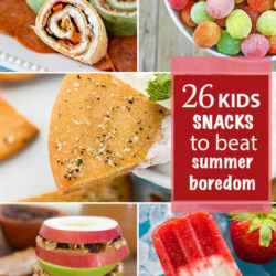 26 Kids Snacks to Beat Summer Boredom