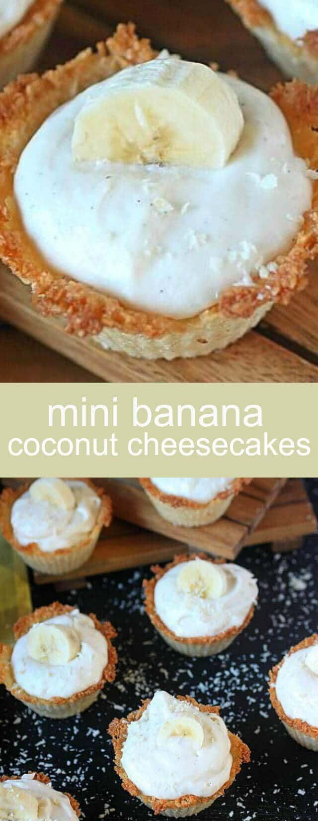 Mini Banana Coconut Cheesecakes {A Fun Hand-Held Dessert} coconut/ banana/ cheesecake A lightly sweetened coconut cup holds a deliciously tropical Banana cheesecake. These Mini Banana Coconut Cheesecakes will feel like a vacation!