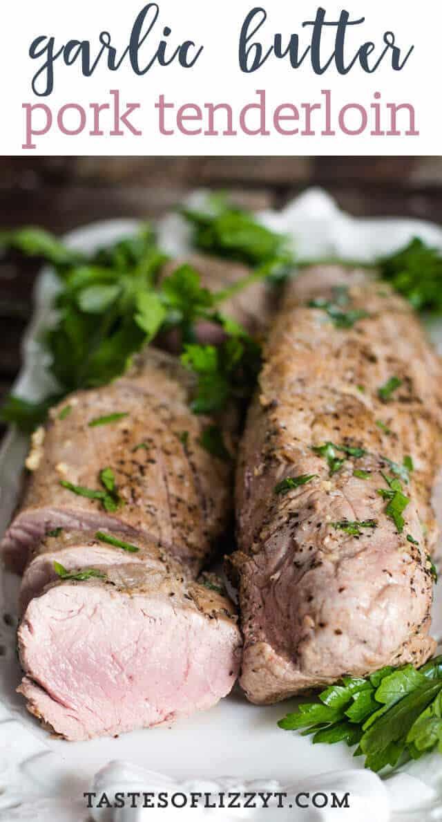 Garlic Butter Pork Tenderloin How To Cook Pork Tenderloin In The Oven