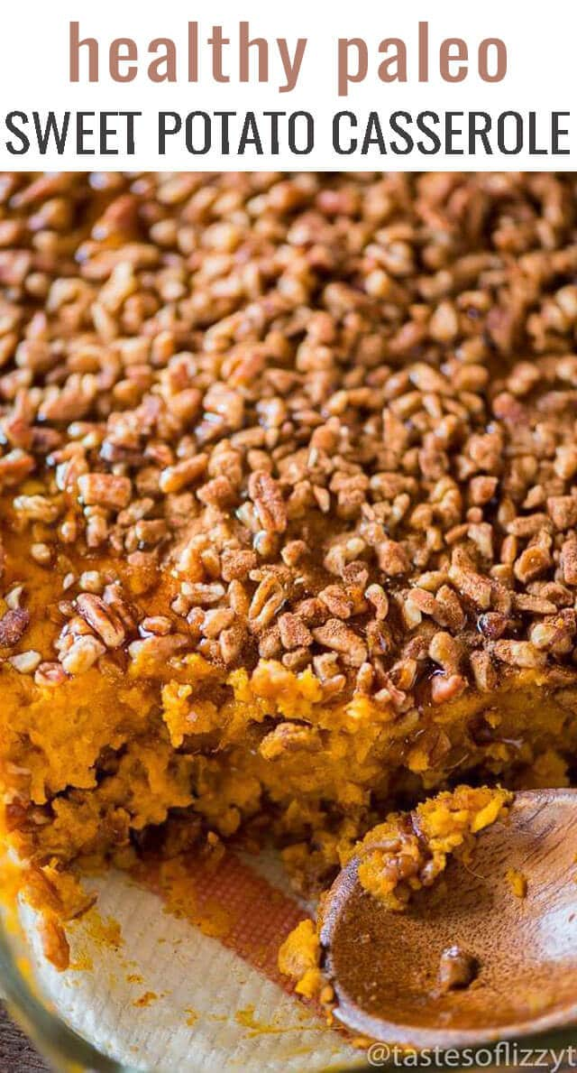 Paleo sweet potato casserole is a healthy twist on a traditional side dish. Creamy sweet potatoes with a cinnamon pecan topping. via @tastesoflizzyt